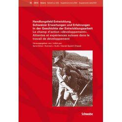 Bücher: Handlungsfeld Entwicklung. Schweizer Erwartungen und Erfahrungen in der Geschichte der Entwicklungsarbeit