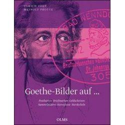 Bücher: Goethe-Bilder auf Postkarten, Briefmarken, Geldscheinen, Sammelbildern, Stereofotos, Bierdeckeln  von Meinolf Protte,Ulrich Vogt
