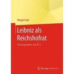 Bücher: Leibniz als Reichshofrat  von Margot Faak