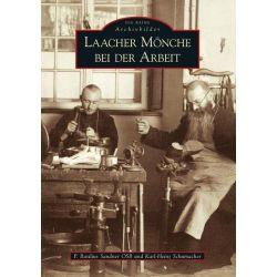 Bücher: Laacher Mönche bei der Arbeit  von Basilius Sandner,Karl-Heinz Schumacher