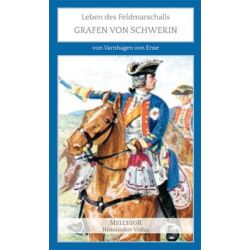Bücher: Leben des Feldmarschalls Grafen von Schwerin  von Varnhagen Ense