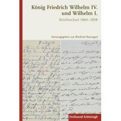 Bücher: König Friedrich Wilhelm IV. und Wilhelm I.  von König Preussen Friedrich Wilhelm IV.,Deutscher Kaiser Wilhelm I.
