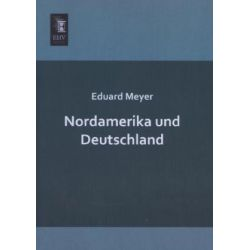 Bücher: Nordamerika und Deutschland  von Eduard Meyer