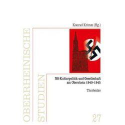 Bücher: NS-Kulturpolitik und Gesellschaft am Oberrhein 1940-1945  von Konrad Krimm