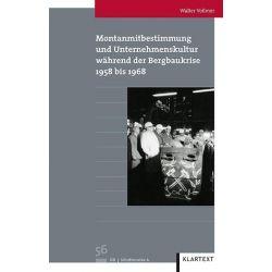Bücher: Montanmitbestimmung und Unternehmenskultur während der Bergbaukrise  von Walter Vollmer
