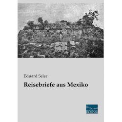 Bücher: Reisebriefe aus Mexiko  von Eduard Seler