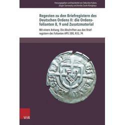 Bücher: Regesten zu den Briefregistern des Deutschen Ordens II: die Ordensfolianten 8, 9 und Zusatzmaterial