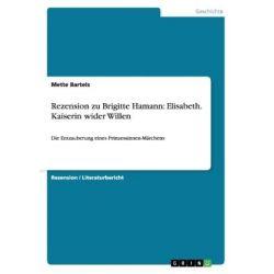 Bücher: Rezension zu Brigitte Hamann: Elisabeth. Kaiserin wider Willen  von Mette Bartels