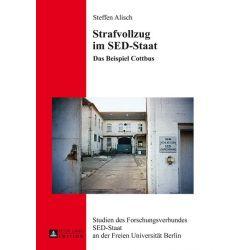 Bücher: Strafvollzug im SED-Staat  von Steffen Alisch