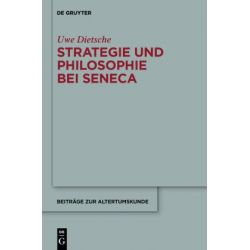 Bücher: Strategie und Philosophie bei Seneca  von Uwe Dietsche