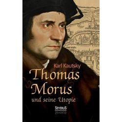 Bücher: Thomas Morus und seine Utopie  von Karl Kautsky