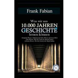 Bücher: Was wir aus 10.000 Jahren Geschichte lernen können  von Frank Fabian