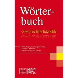 Bücher: Wörterbuch Geschichtsdidaktik  von Ulrich Mayer,Hans-Jürgen Pandel,Gerhard Schneider