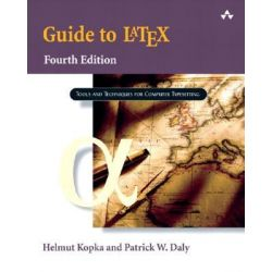 A Guide to LATEX, Tools and Techniques for Computer Typesetting by Helmut Kopka, 9780321173850.