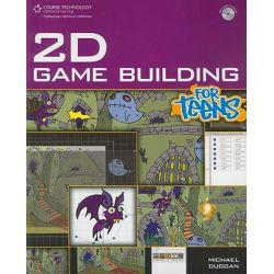 2d Game Building for Teens, For Teens (Course Technology) by Michael Duggan, 9781598635683.
