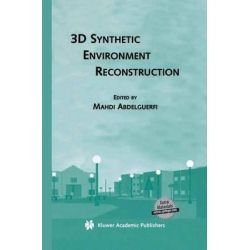 3D Synthetic Environment Reconstruction, Springer International Series in Engineering and Computer Sc by Mahdi Abdelguerfi, 9781461346821.