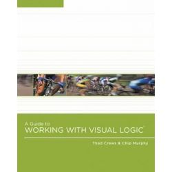 A Guide to Working with Visual Logic, Visual Logic by Thad Crews, 9780324601190.