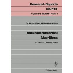 Accurate Numerical Algorithms : A Collection of Research Papers, Research Reports Esprit / Project 1072. Diamond by Christian Ullrich, 9783540514770.