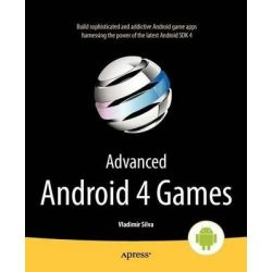 Advanced Android 4 Games, APRESSUS by Vladimir Silva, 9781430240594.