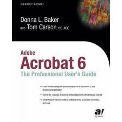 Adobe Acrobat 6, The Professional Users' Guide by Donna L. Baker, 9781590592328.