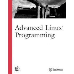 Advanced Linux Programming, Landmark by Mark Mitchell, 9780735710436.