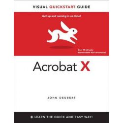 Adobe Acrobat X for Windows and Macintosh, Visual QuickStart Guide by John Deubert, 9780321743756.