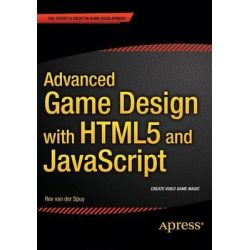 Advanced Game Design with HTML5 and JavaScript by Rex Van Der Spuy, 9781430258001.