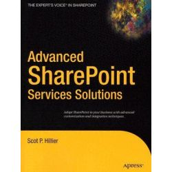 Advanced Sharepoint Services Solutions, Books for Professionals by Professionals by Scot P. Hillier, 9781590594568.