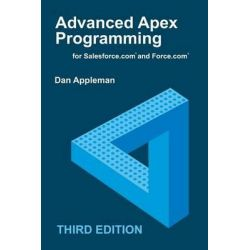 Advanced Apex Programming for Salesforce.com and Force.com by Dan Appleman, 9781936754106.