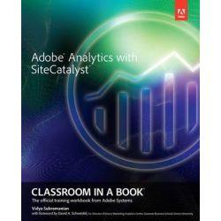 Adobe Analytics with SiteCatalyst Classroom in a Book, Classroom in a Book (Adobe) by Adobe Creative Team, 9780321926937.