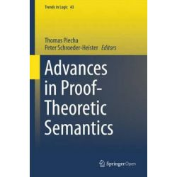 Advances in Proof-Theoretic Semantics 2016, Trends in Logic by Peter Schroeder-Heister, 9783319226859.