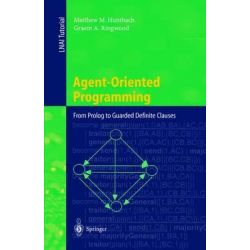 Agent-oriented Programming, From Prolog to Guarded Definite Clauses by Matthew M. Huntbach, 9783540666837.
