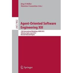 Agent-Oriented Software Engineering XIII, 13th International Workshop, AOSE 2012, Valencia, Spain, June 4, 2012, Revised Selected Papers by Jorg P. Muller, 9783642398650.