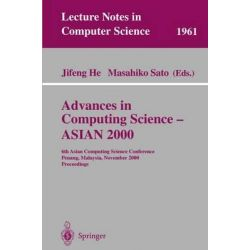 Advances in Computing Science - Asian 2000, 6th Asian Computing Science Conference Penang, Malaysia, November 25-27, 2000 Proceedings by Masahiko Sato, 9783540414285.