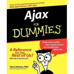 Ajax For Dummies, For Dummies by Steven Holzner, 9780471785972.