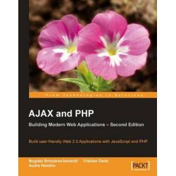 AJAX and PHP, Building Modern Web Applications by Audra Hendrix, 9781847197726.