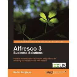 Alfresco 3 Business Solutions by Martin Bergljung, 9781849513340.