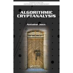 Algorithmic Cryptanalysis, Chapman & Hall/CRC Cryptography and Network Security Series by Antoine Joux, 9781420070026.