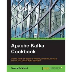 Apache Kafka Cookbook by Saurabh Minni, 9781785882449.