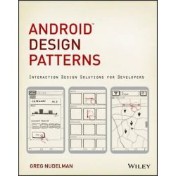 Android Design Patterns, Interaction Design Solutions for Developers by Greg Nudelman, 9781118394151.