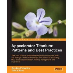 Appcelerator Titanium, Patterns and Best Practices by Boydlee Pollentine, 9781849693486.