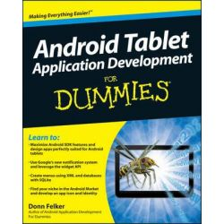 Android Tablet Application Development for Dummies, For Dummies by Donn Felker, 9781118096239.