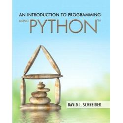 An Introduction to Programming Using Python by David I. Schneider, 9780134058221.