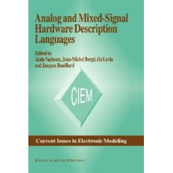 Analog and Mixed-Signal Hardware Description Languages, Current Issues in Electronic Modeling by Alain Vachoux, 9780792398752.