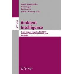 Ambient Intelligence, Second European Symposium, EUSAI 2004, Eindhoven, The Netherlands, November 8-11, 2004, Proceedings by Panos Markopoulos, 9783540237211.
