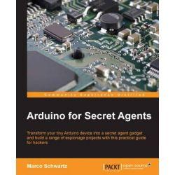 Arduino for Secret Agents by Marco Schwartz, 9781783986088.