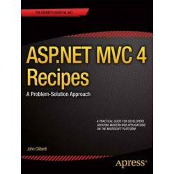 ASP.NET MVC 4 Recipes, a Problem-solution Approach by John Ciliberti, 9781430247739.