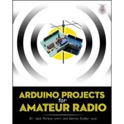 Arduino Projects for Amateur Radio by Jack J. Purdum, 9780071834056.