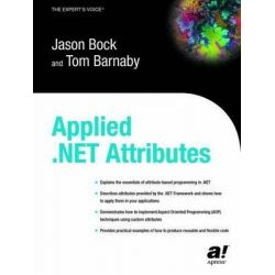 Applied .Net Attributes, Books for Professionals by Professionals Expert's Voice by Jason Bock, 9781590591369.