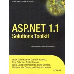 ASP.NET 1.1 Solutions Toolkit, Books for Professionals by Professionals by Victor Garcia Aprea, 9781590594469.